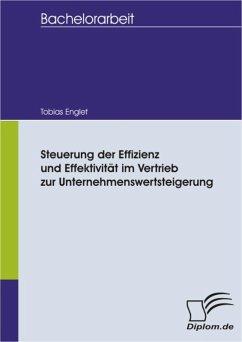 Steuerung der Effizienz und Effektivität im Vertrieb zur Unternehmenswertsteigerung (eBook, PDF) - Englet, Tobias