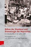 Bühne der Dissidenz und Dramaturgie der Repression (eBook, PDF)