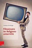 Filmeinsatz im Religionsunterricht (eBook, PDF)