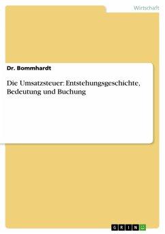 Die Umsatzsteuer: Entstehungsgeschichte, Bedeutung und Buchung (eBook, PDF)