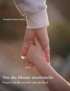 Von der Mutter missbraucht (eBook, ePUB)