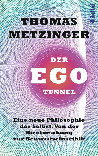 der ego tunnel von thomas metzinger taschenbuch. Black Bedroom Furniture Sets. Home Design Ideas