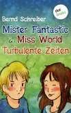 Turbulente Zeiten / Mister Fantastic & Miss World Bd.2 (eBook, ePUB)