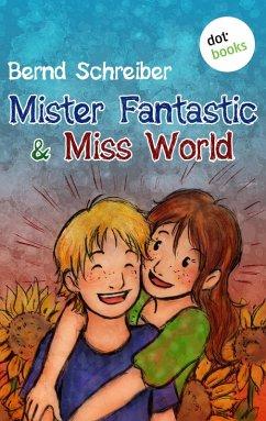 Mister Fantastic & Miss World Bd.1 (eBook, ePUB) - Schreiber, Bernd