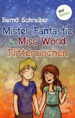 Flitterwochen / Mister Fantastic & Miss World Bd.3 (eBook, ePUB) - Schreiber, Bernd