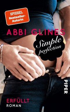 Simple Perfection - Erfüllt / Rosemary Beach Bd.6 - Glines, Abbi