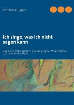 Ich singe, was ich nicht sagen kann (eBook, ePUB) - Tüpker, Rosemarie