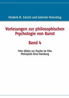 Vorlesungen zur philosophischen Psychologie von Kunst. Band 4 (eBook, ePUB)