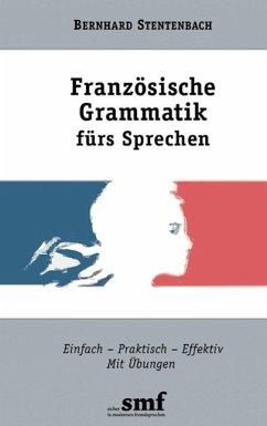 Französische Grammatik fürs Sprechen (eBook, ePUB)