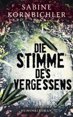 Die Stimme des Vergessens / Kristina Mahlo Bd.2 - Kornbichler, Sabine