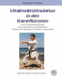 Vitalpunktstimulation in den Kampfkünsten (eBook, ePUB) - Fromm, Martino