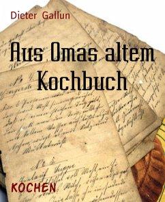 Aus Omas altem Kochbuch (eBook, ePUB)