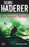 Der bessere Mensch / Polizeimajor Johannes Schäfer Bd.3