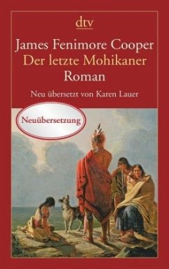 Der letzte Mohikaner - Cooper, James Fenimore