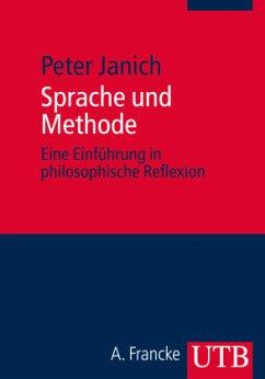 Sprache und Methode - Janich, Peter