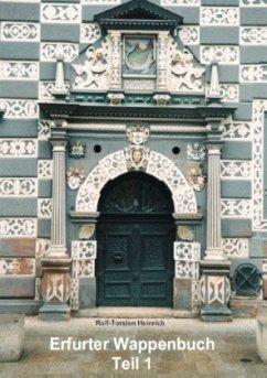 Erfurter Wappenbuch Teil 1 - Heinrich, Rolf-Torsten