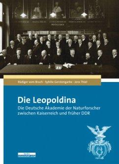 Die Leopoldina - Vom Bruch, Rüdiger; Gerstengarbe, Sybille; Thiel, Jens