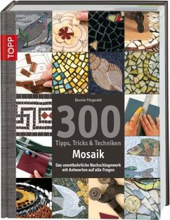 300 Tipps, Tricks & Techniken Mosaik - Fitzgerald, Bonnie