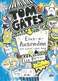 Eins-a-Ausreden (und anderes cooles Zeug) / Tom Gates Bd.2