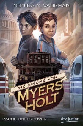 Die Spione von Myers Holt - Rache Undercover - Vaughan, Monica M.
