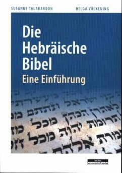 Die Hebräische Bibel - Talabardon, Susanne; Völkening, Helga