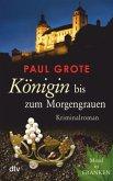 Königin bis zum Morgengrauen / Weinkrimi Bd.11
