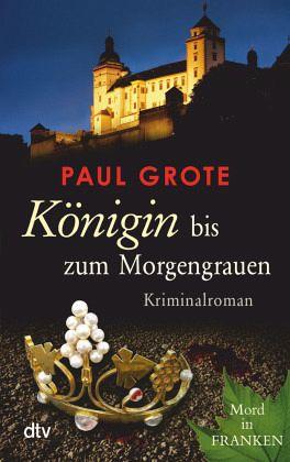 Königin bis zum Morgengrauen / Weinkrimi Bd.11 - Grote, Paul