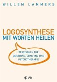 Logosynthese - Mit Worten heilen
