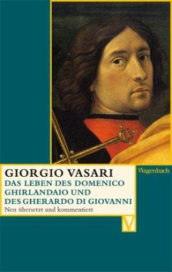 Das Leben des Domenico Ghirlandaio und des Gherardo di Giovanni - Vasari, Giorgio
