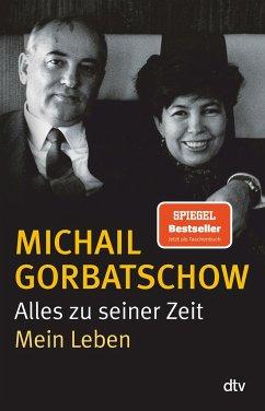 Alles zu seiner Zeit - Gorbatschow, Michail