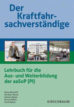 Der Kraftfahrsachverständige - Bierhoff, Klaus; Braun, Heribert; Meyer, Johann; Möbus, Bruno; Mylius, Gerd