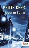 Feuer in Berlin / Bernie Gunther Bd.1 (eBook, ePUB)