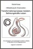 Hilfestellung für Krisenzeiten: Transformationsprozesse meistern, Befreiungskräfte nutzen (eBook, ePUB)