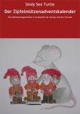 Der Zipfelmützenadventskalender (eBook, ePUB)