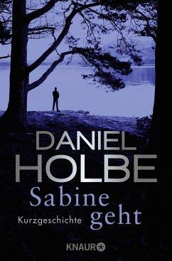 Sabine geht (eBook, ePUB) - Holbe, Daniel