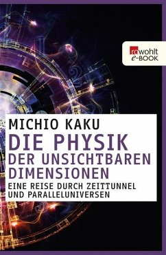 Die Physik der unsichtbaren Dimensionen (eBook, ePUB) - Kaku, Michio