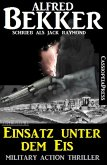 Einsatz unter dem Eis: Military Action Thriller (eBook, ePUB)