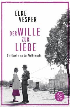Der Wille zur Liebe / Familie Wolkenrath Saga Bd.4 (eBook, ePUB) - Vesper, Elke