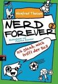Ich glaub mich trifft der Ball / Nerd forever Bd.2