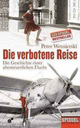 Die verbotene Reise - Wensierski, Peter
