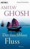 Der rauchblaue Fluss / Ibis Trilogie Bd.2