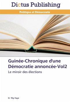 Guinée-Chronique d'une Démocratie annoncée-Vol2