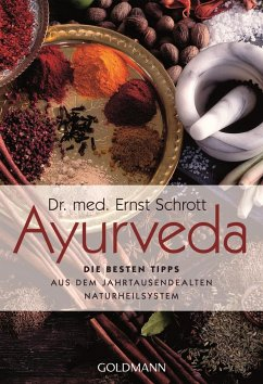 Ayurveda: Die besten Tipps - Schrott, Ernst