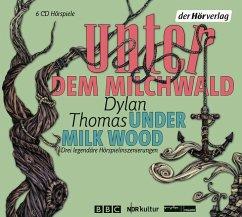 Unter dem Milchwald/Under Milk Wood, 6 Audio-CDs - Thomas, Dylan