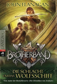 Die Schlacht um das Wolfsschiff / Brotherband Bd.3 - Flanagan, John