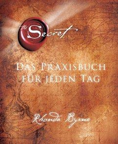 The Secret - Das Praxisbuch für jeden Tag - Byrne, Rhonda