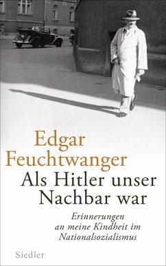 Als Hitler unser Nachbar war - Feuchtwanger, Edgar;Scali, Bertil