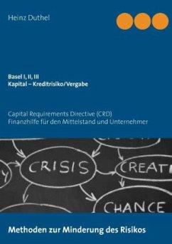 Basel I, II, III - Kapital - Kreditrisiko/Kreditvergabe - Duthel, Heinz