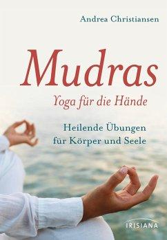 Mudras - Yoga für die Hände - Christiansen, Andrea