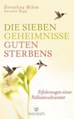 Die sieben Geheimnisse guten Sterbens - Mihm, Dorothea; Bopp, Annette
